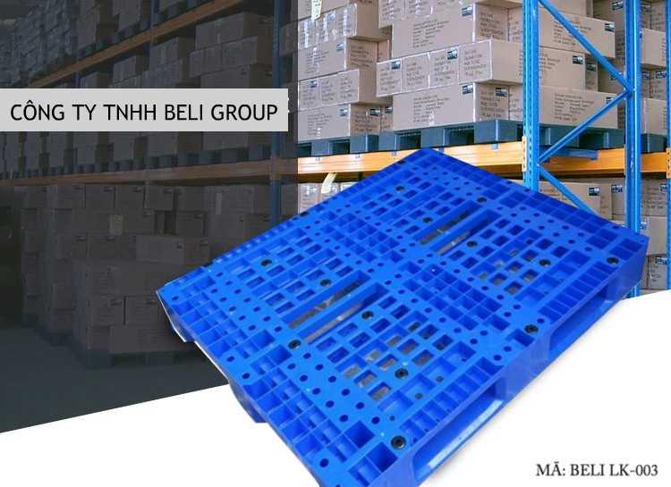 PALLET NHỰA BELI LK 003 KÊ KHO KỆ BELI GROUP - Chi tiết pallet nhựa từ A -> Z, Khi mua bán cần biết