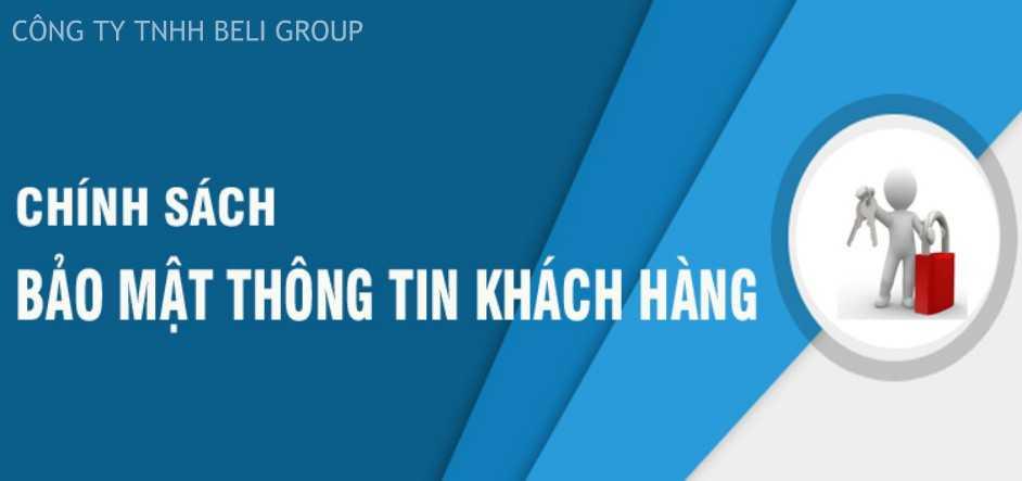 Công ty TNHH BELI GROUP cam kết sẽ bảo mật những thông tin mang tính riêng tư của bạn dưới mọi hình thức và không cung cấp cho đơn vị thứ 3 khi mua bán.